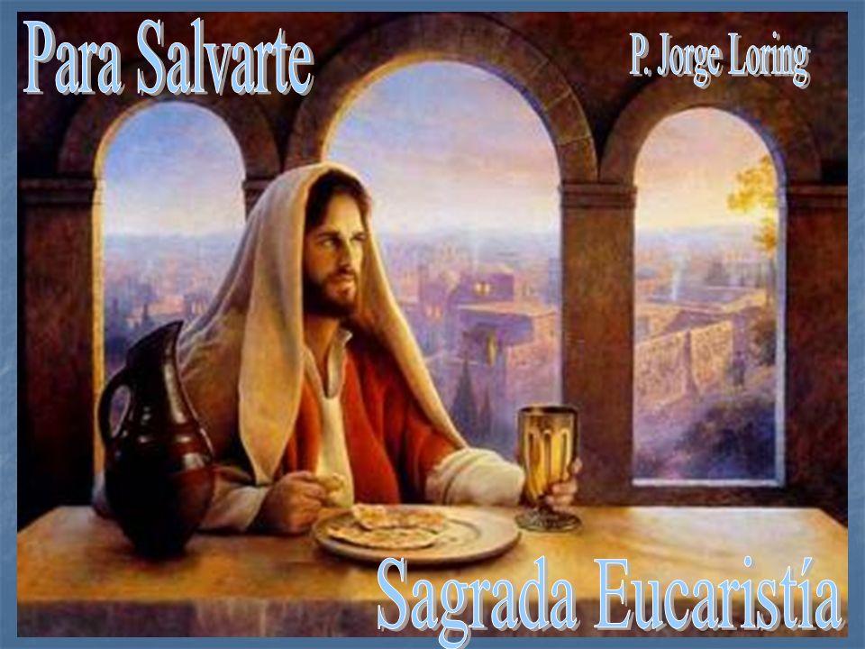 Para Salvarte P. Jorge Loring Sagrada Eucaristía