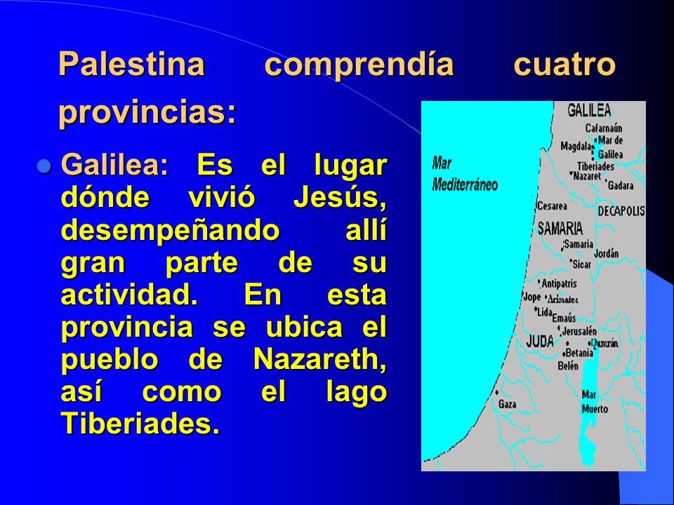 Palestina comprendía cuatro provincias: