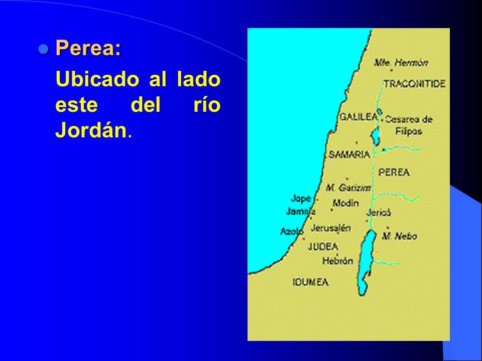 Perea: Ubicado al lado este del río Jordán.