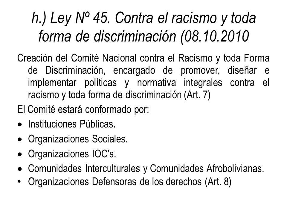 h. ) Ley Nº 45. Contra el racismo y toda forma de discriminación (08