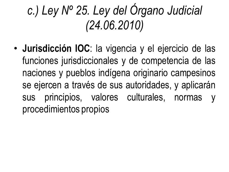 c.) Ley Nº 25. Ley del Órgano Judicial (24.06.2010)