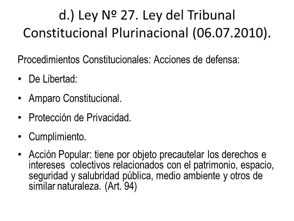 d. ) Ley Nº 27. Ley del Tribunal Constitucional Plurinacional (06. 07