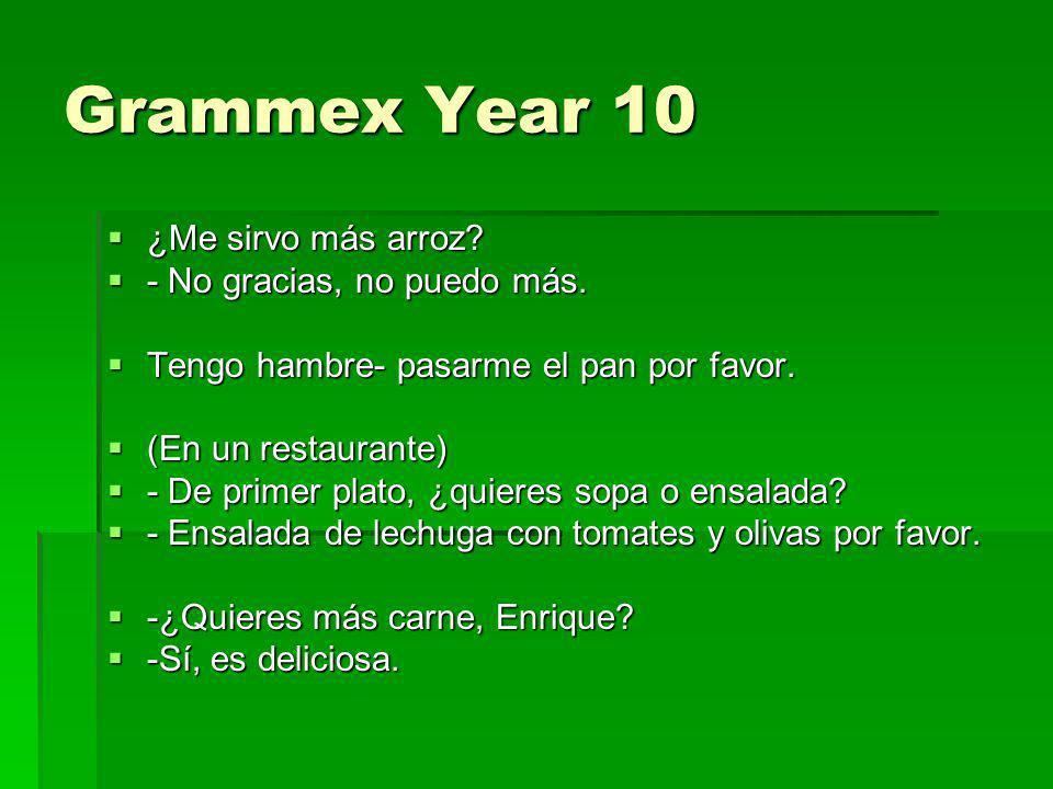 Grammex Year 10 ¿Me sirvo más arroz - No gracias, no puedo más.