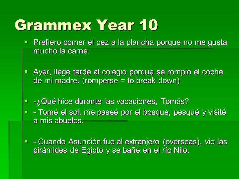 Grammex Year 10 Prefiero comer el pez a la plancha porque no me gusta mucho la carne.