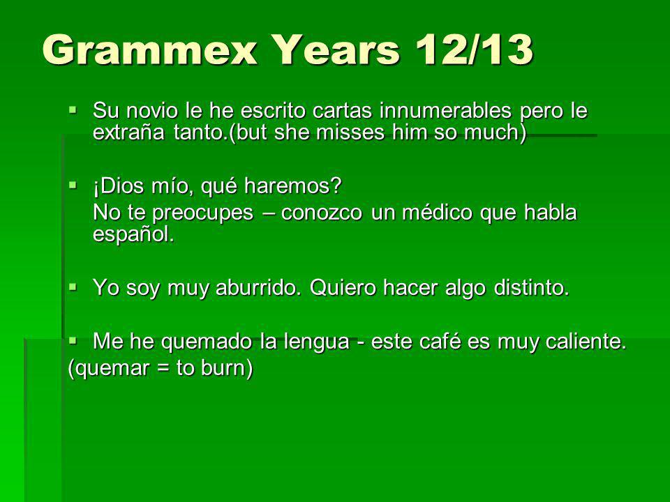 Grammex Years 12/13 Su novio le he escrito cartas innumerables pero le extraña tanto.(but she misses him so much)