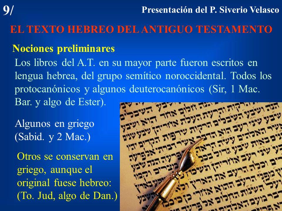 9/ EL TEXTO HEBREO DEL ANTIGUO TESTAMENTO Nociones preliminares