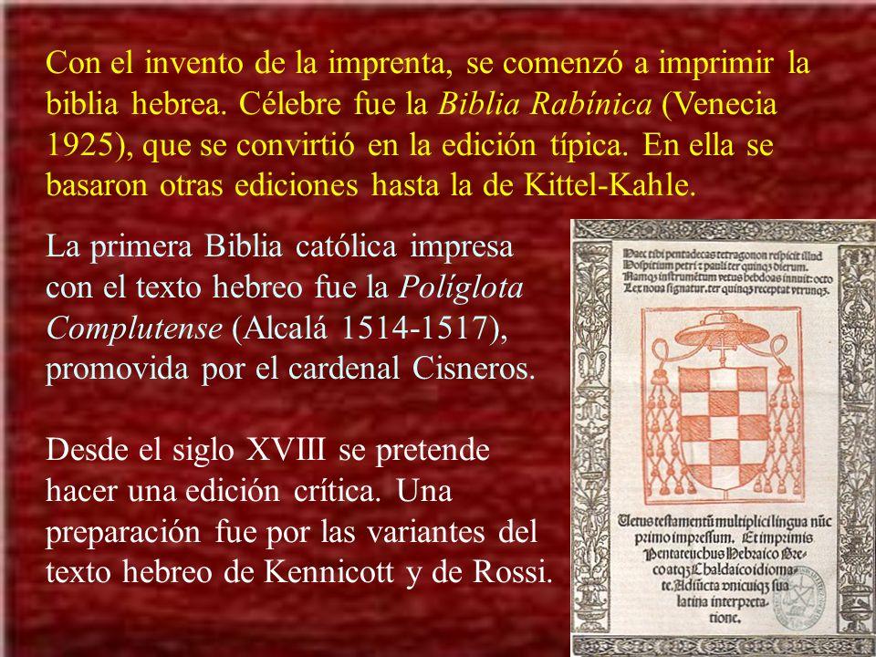 Con el invento de la imprenta, se comenzó a imprimir la biblia hebrea