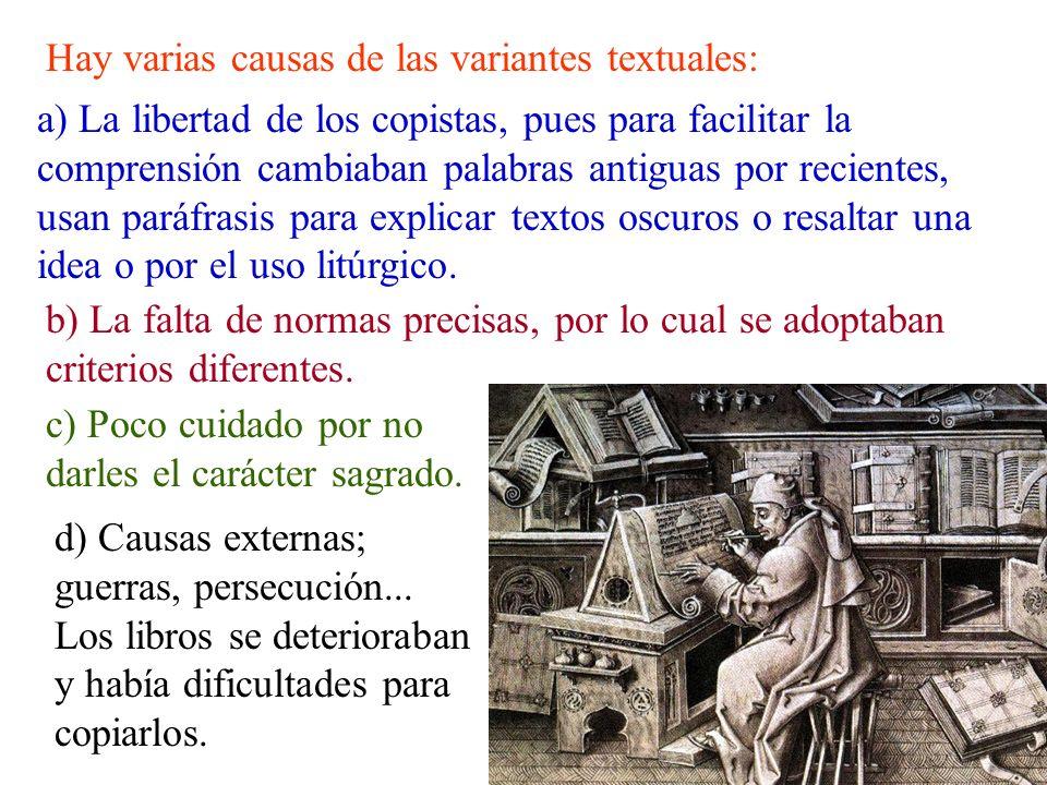 Hay varias causas de las variantes textuales: