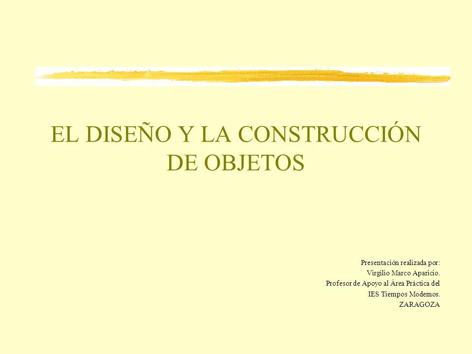 EL DISEÑO Y LA CONSTRUCCIÓN DE OBJETOS