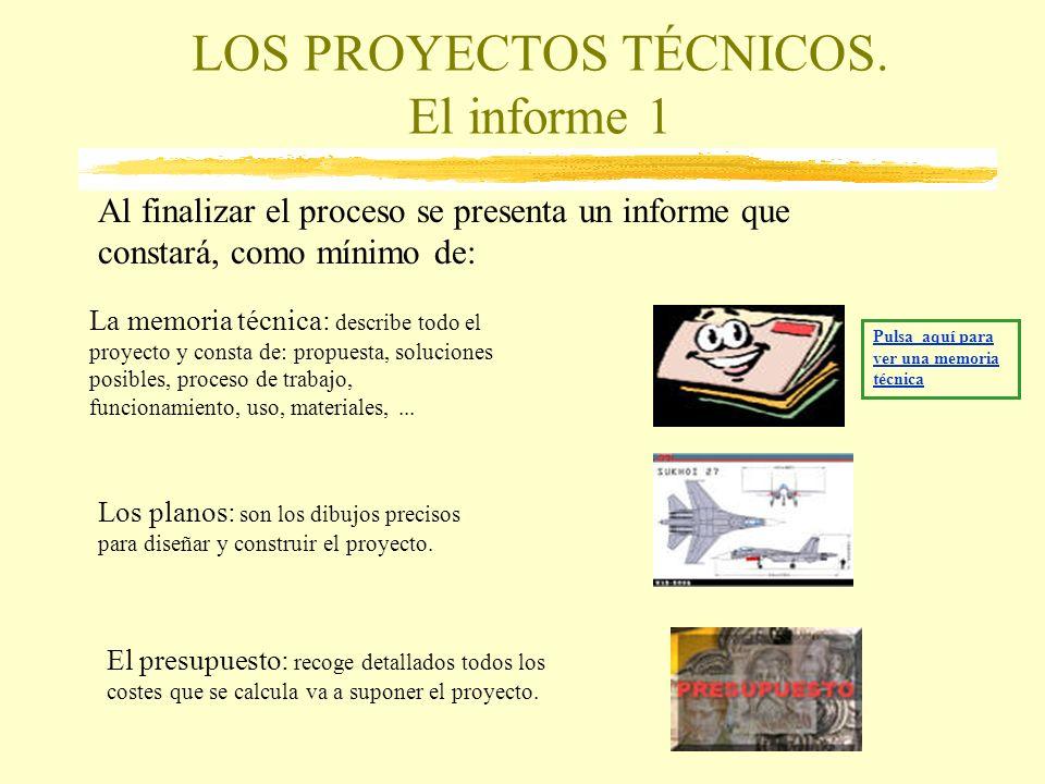 LOS PROYECTOS TÉCNICOS. El informe 1
