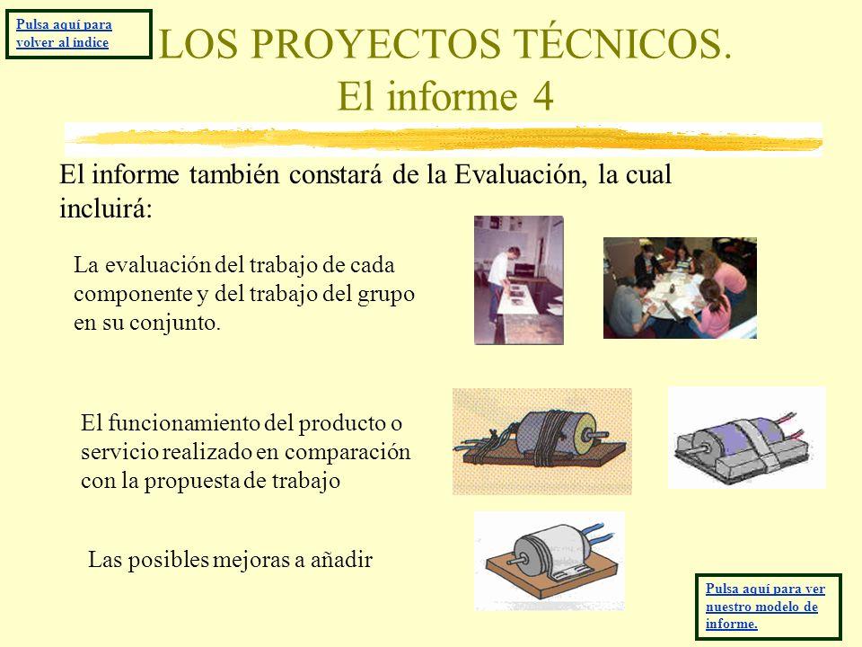 LOS PROYECTOS TÉCNICOS. El informe 4