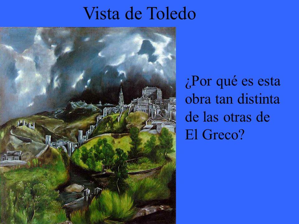 Vista de Toledo ¿Por qué es esta obra tan distinta de las otras de El Greco El Greco vivió en Toledo por 37 años de su vida.