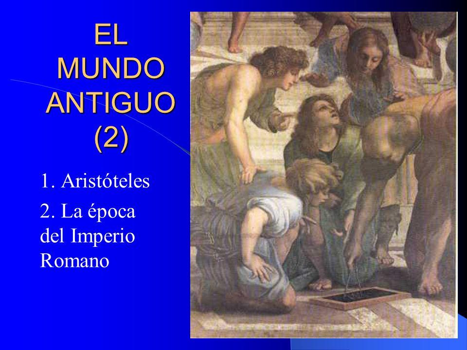 1. Aristóteles 2. La época del Imperio Romano