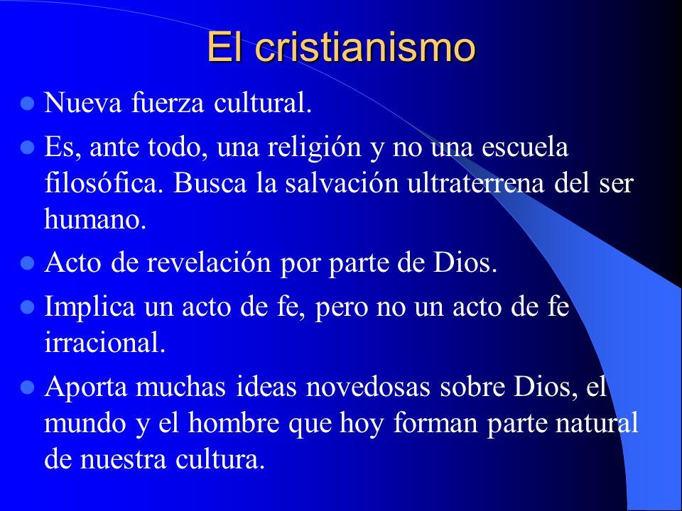 El cristianismo Nueva fuerza cultural.