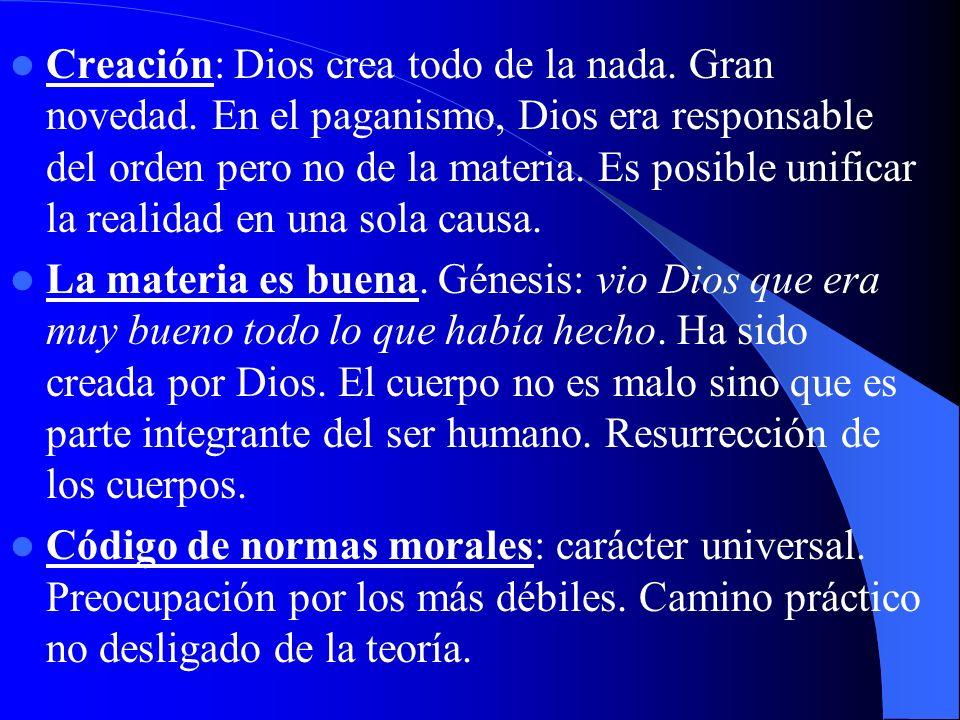 Creación: Dios crea todo de la nada. Gran novedad