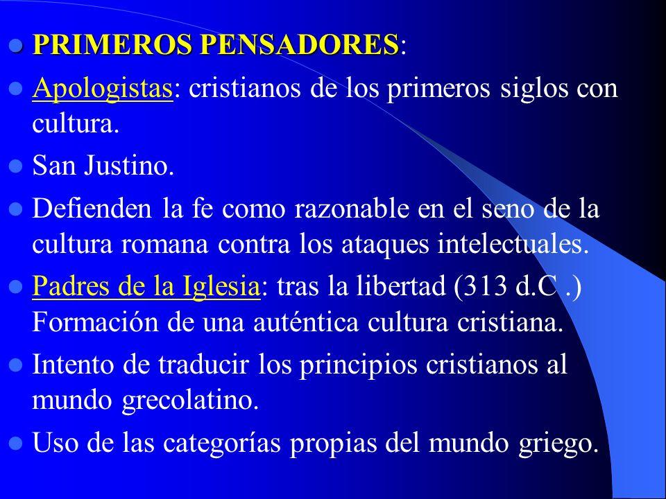 PRIMEROS PENSADORES: Apologistas: cristianos de los primeros siglos con cultura. San Justino.