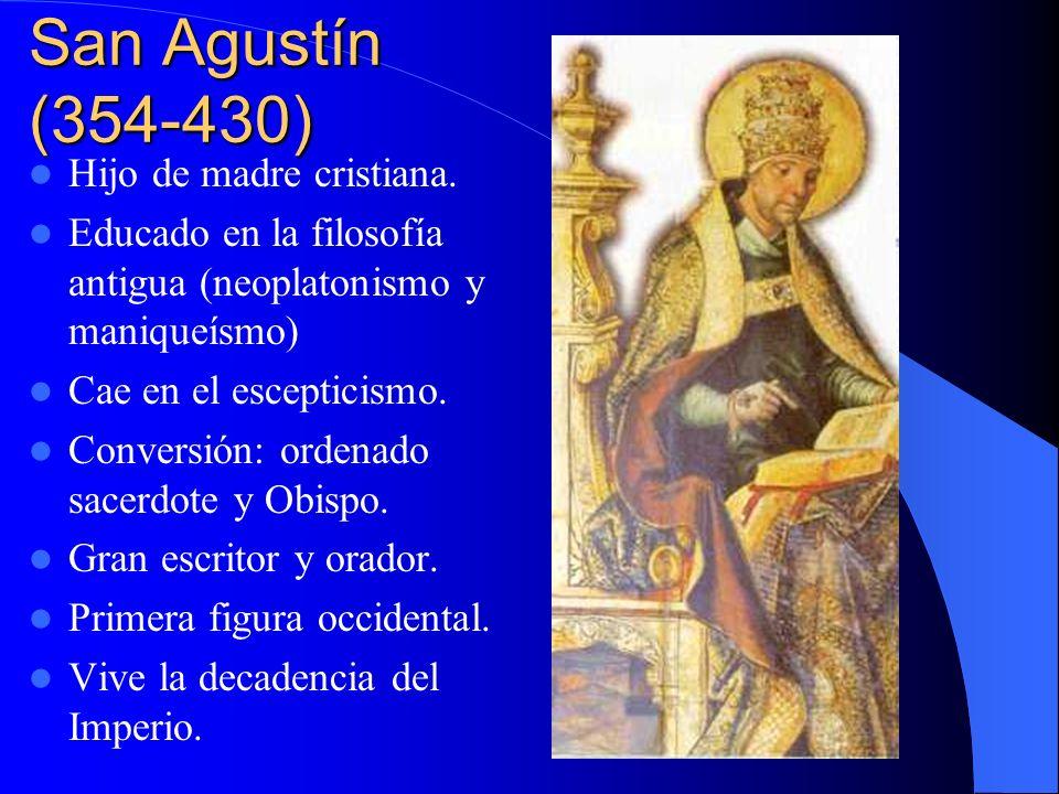 San Agustín (354-430) Hijo de madre cristiana.