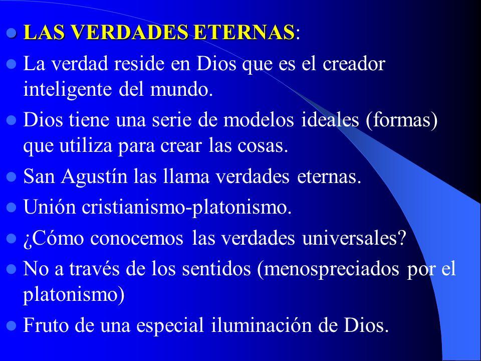 LAS VERDADES ETERNAS: La verdad reside en Dios que es el creador inteligente del mundo.