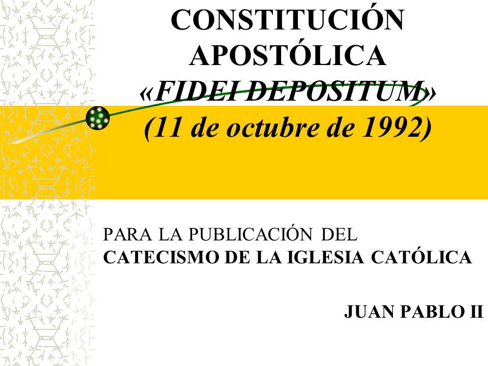 CONSTITUCIÓN APOSTÓLICA «FIDEI DEPOSITUM» (11 de octubre de 1992)