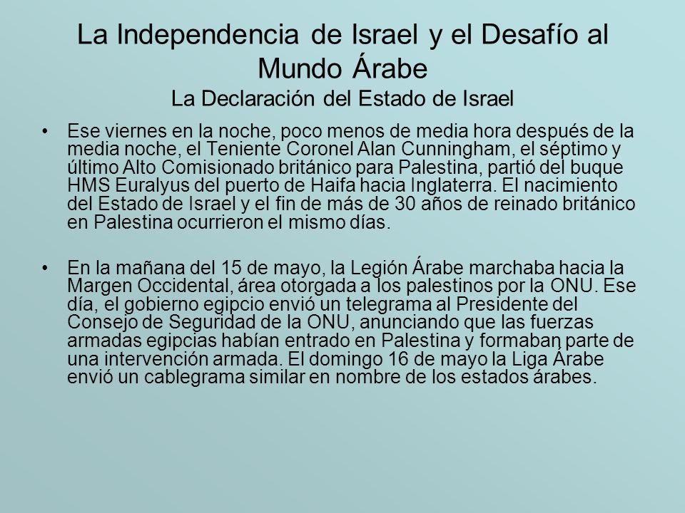 La Independencia de Israel y el Desafío al Mundo Árabe La Declaración del Estado de Israel
