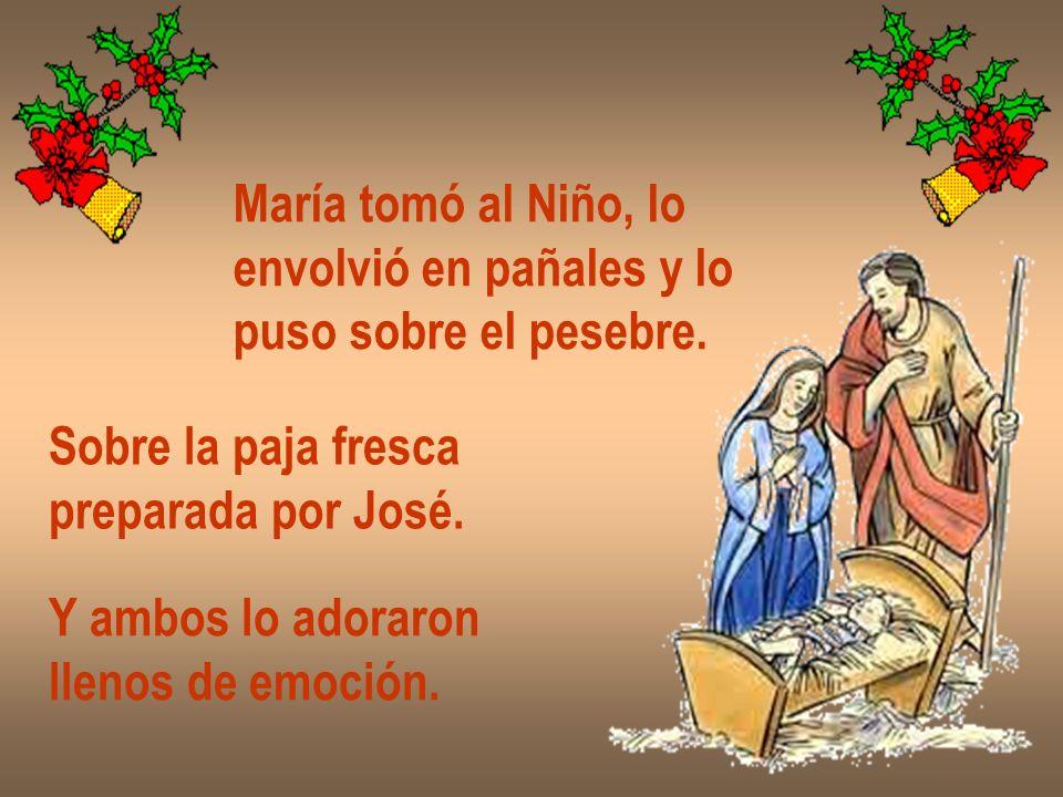 María tomó al Niño, lo envolvió en pañales y lo. puso sobre el pesebre. Sobre la paja fresca. preparada por José.