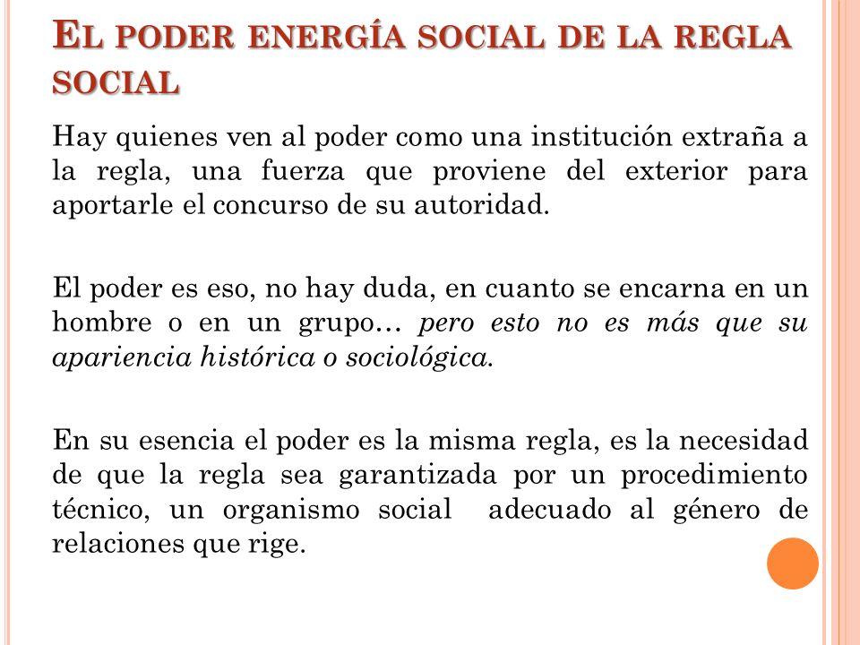 El poder energía social de la regla social