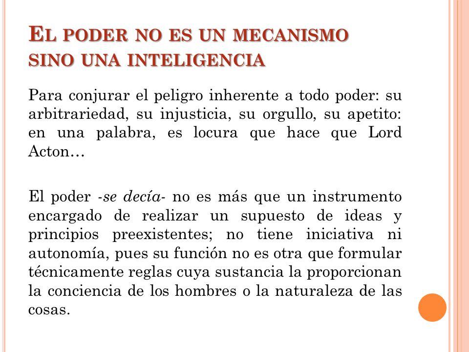 El poder no es un mecanismo sino una inteligencia