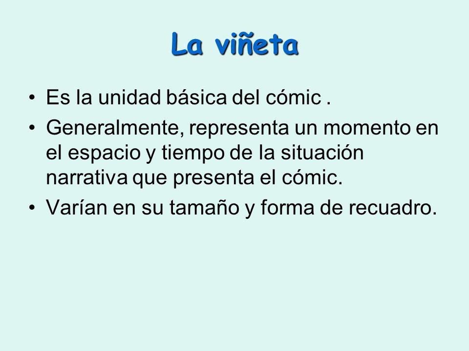 La viñeta Es la unidad básica del cómic .
