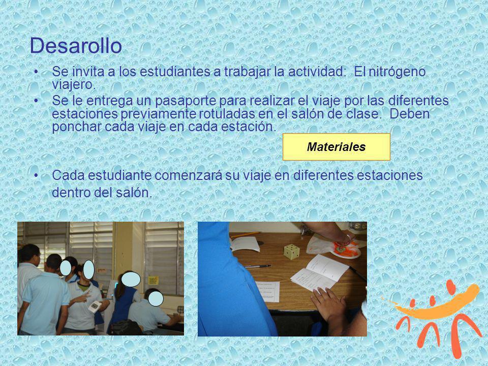 Desarollo Se invita a los estudiantes a trabajar la actividad: El nitrógeno viajero.