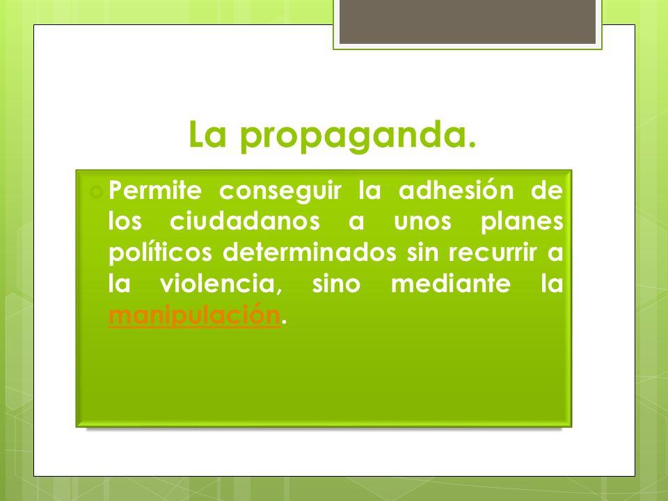La propaganda.
