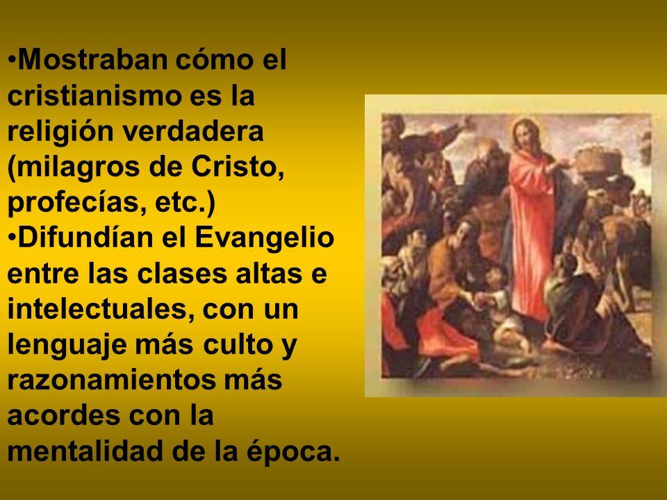 Mostraban cómo el cristianismo es la religión verdadera (milagros de Cristo, profecías, etc.)