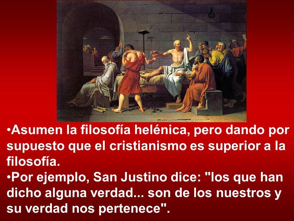 Asumen la filosofía helénica, pero dando por supuesto que el cristianismo es superior a la filosofía.