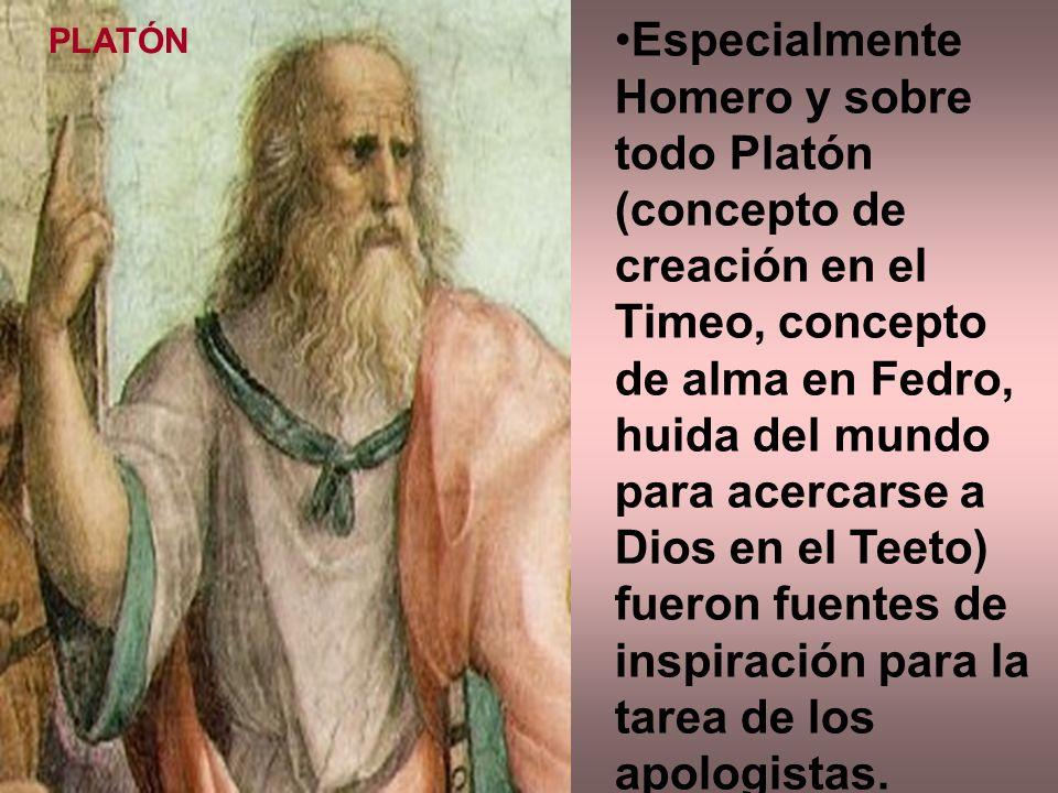 Especialmente Homero y sobre todo Platón (concepto de creación en el Timeo, concepto de alma en Fedro, huida del mundo para acercarse a Dios en el Teeto) fueron fuentes de inspiración para la tarea de los apologistas.