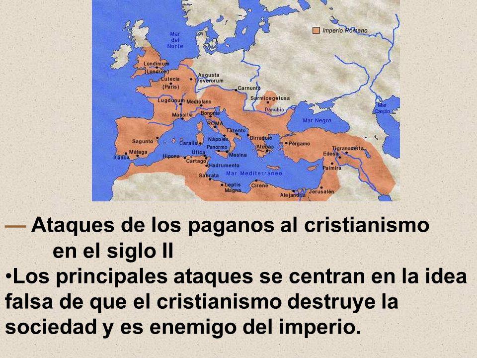 — Ataques de los paganos al cristianismo