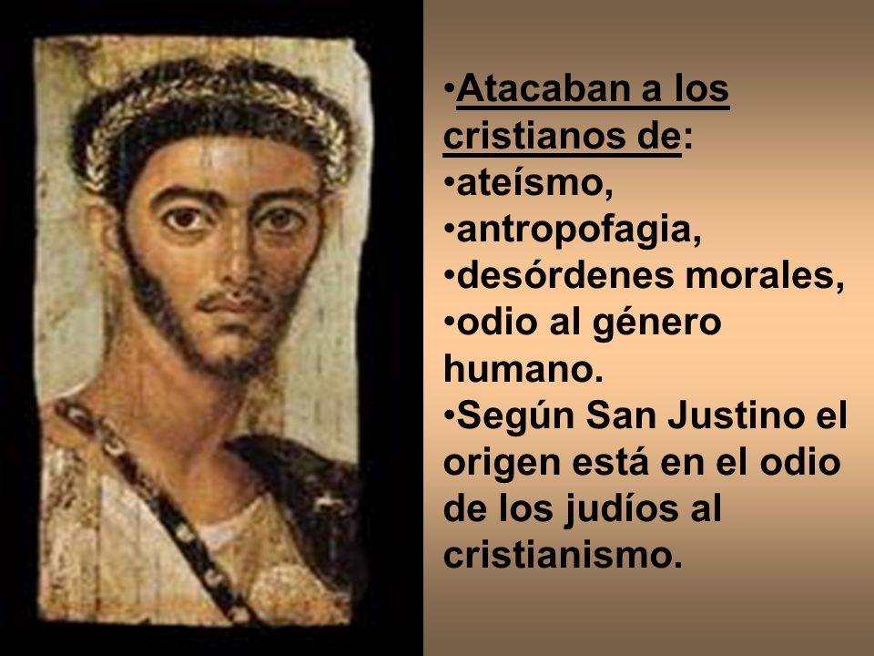 Atacaban a los cristianos de: