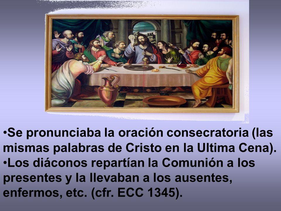 Se pronunciaba la oración consecratoria (las mismas palabras de Cristo en la Ultima Cena).