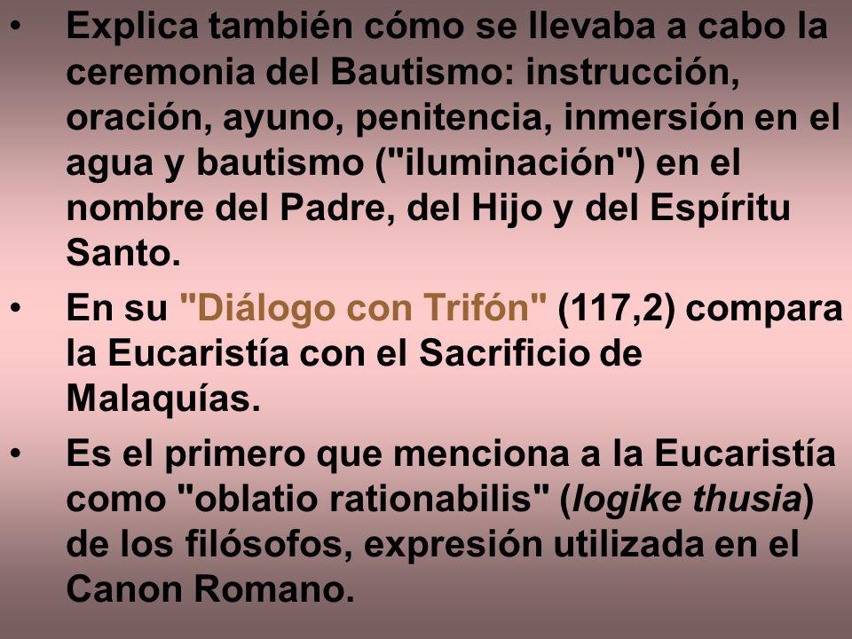Explica también cómo se llevaba a cabo la ceremonia del Bautismo: instrucción, oración, ayuno, penitencia, inmersión en el agua y bautismo ( iluminación ) en el nombre del Padre, del Hijo y del Espíritu Santo.