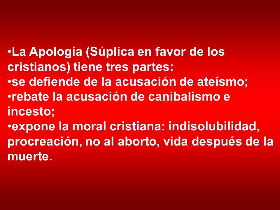 La Apología (Súplica en favor de los cristianos) tiene tres partes: