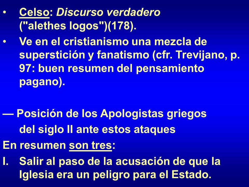 Celso: Discurso verdadero ( alethes logos )(178).