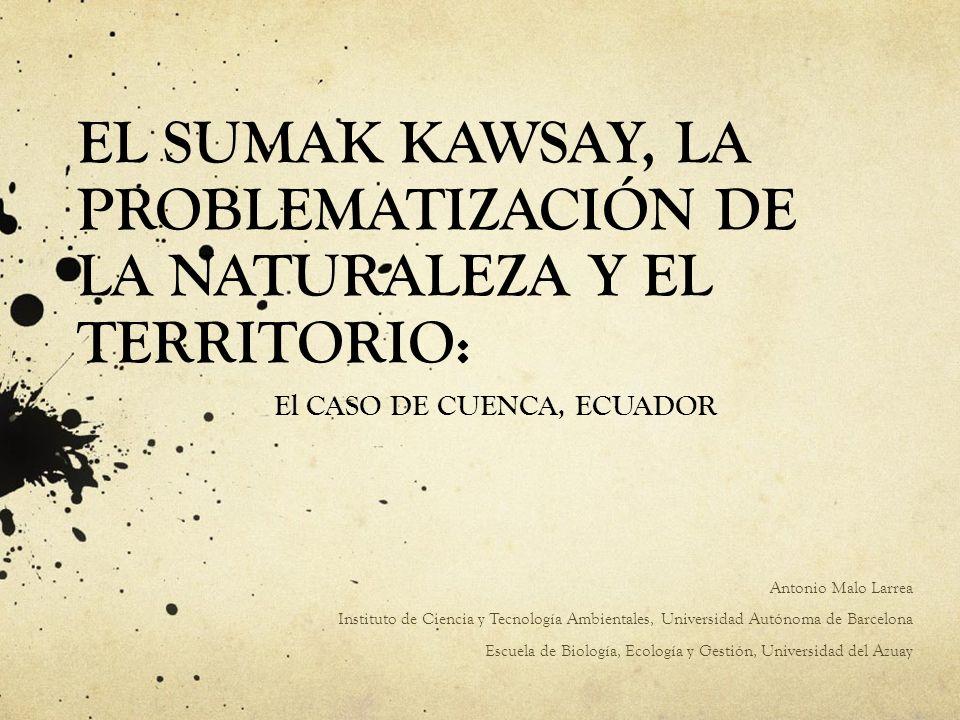 EL SUMAK KAWSAY, LA PROBLEMATIZACIÓN DE LA NATURALEZA Y EL TERRITORIO: