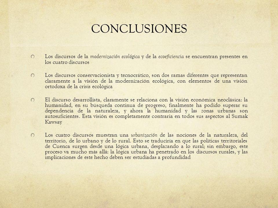 CONCLUSIONES Los discursos de la modernización ecológica y de la ecoeficiencia se encuentran presentes en los cuatro discursos.
