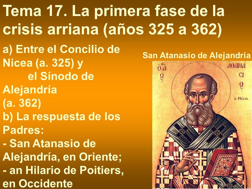 Tema 17. La primera fase de la crisis arriana (años 325 a 362)