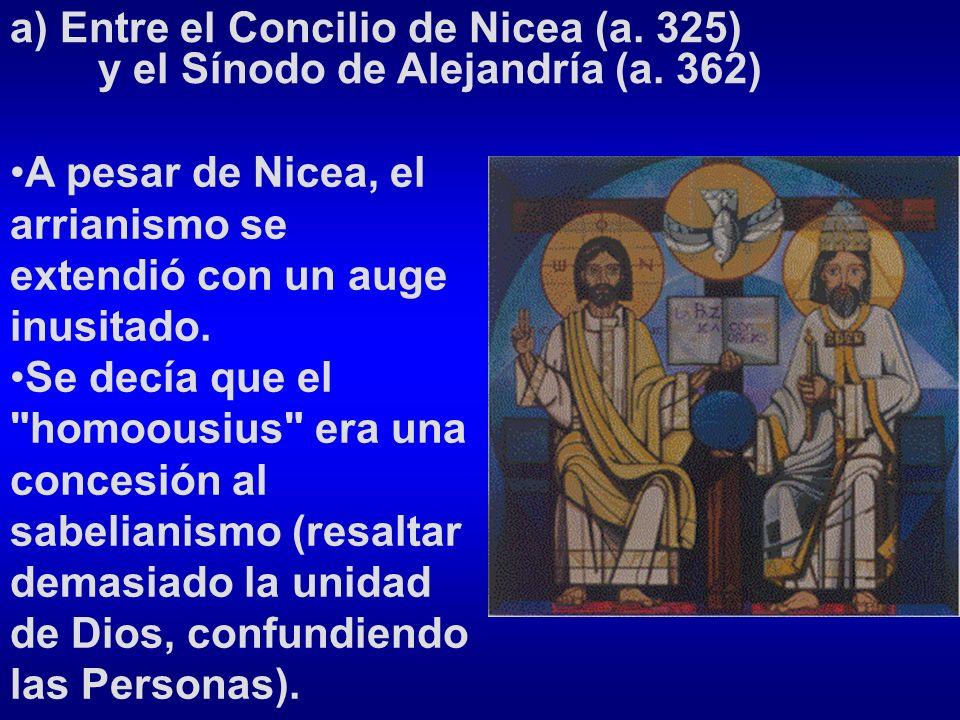 a) Entre el Concilio de Nicea (a. 325) y el Sínodo de Alejandría (a