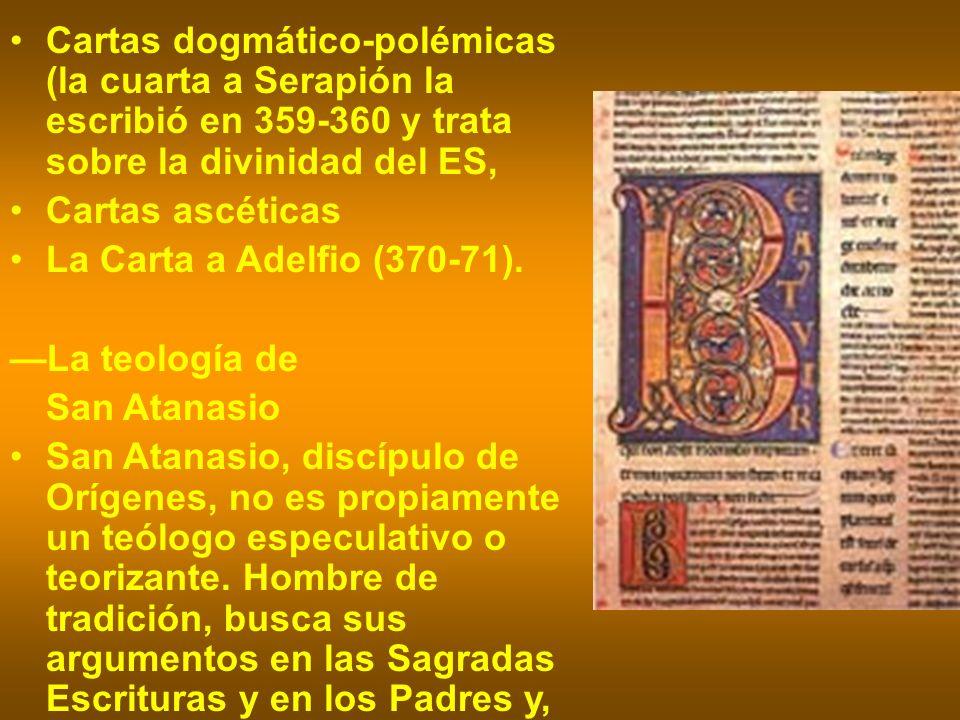 Cartas dogmático-polémicas (la cuarta a Serapión la escribió en 359-360 y trata sobre la divinidad del ES,