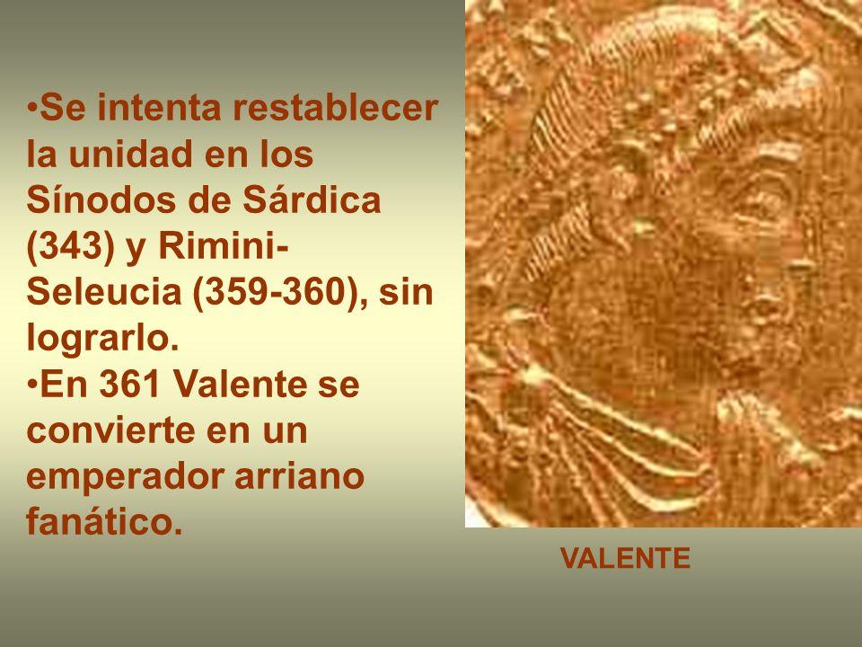 En 361 Valente se convierte en un emperador arriano fanático.