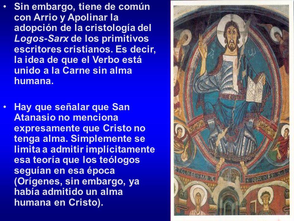 Sin embargo, tiene de común con Arrio y Apolinar la adopción de la cristología del Logos-Sarx de los primitivos escritores cristianos. Es decir, la idea de que el Verbo está unido a la Carne sin alma humana.