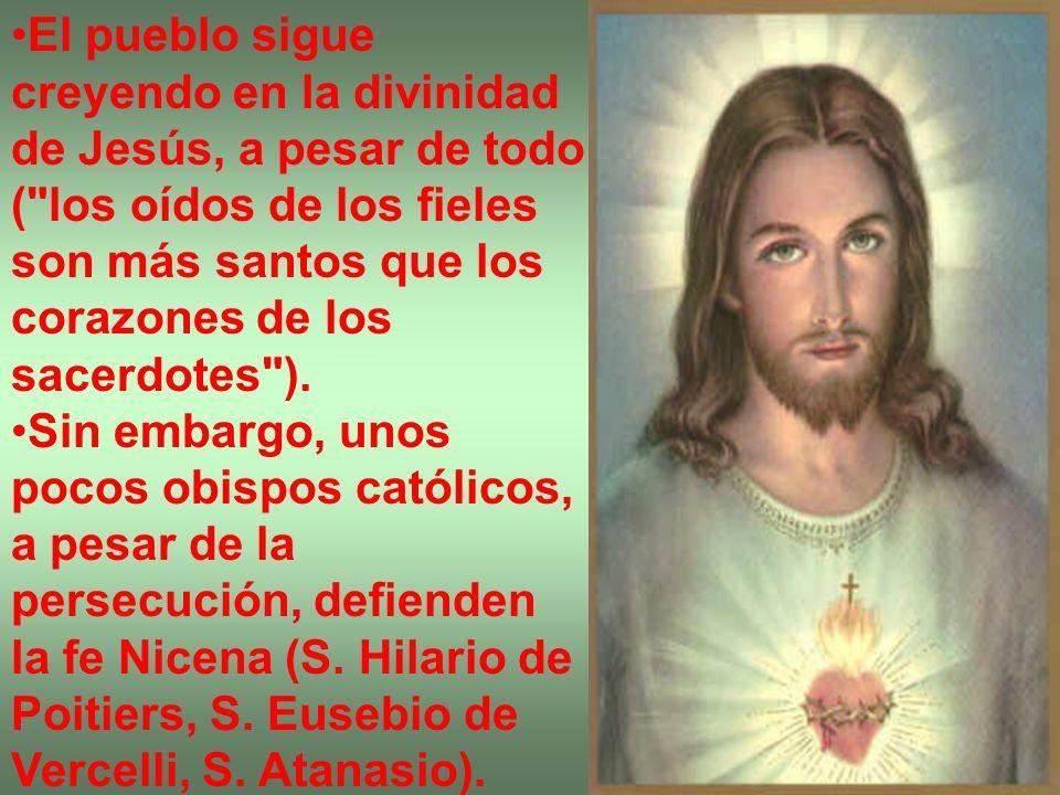 El pueblo sigue creyendo en la divinidad de Jesús, a pesar de todo ( los oídos de los fieles son más santos que los corazones de los sacerdotes ).