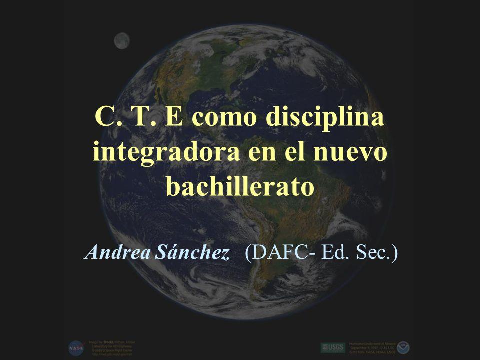 C. T. E como disciplina integradora en el nuevo bachillerato