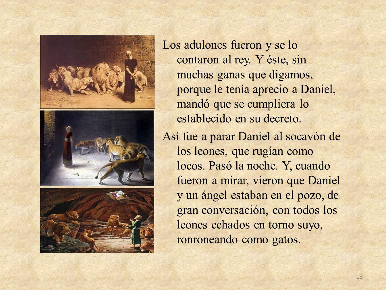 Los adulones fueron y se lo contaron al rey