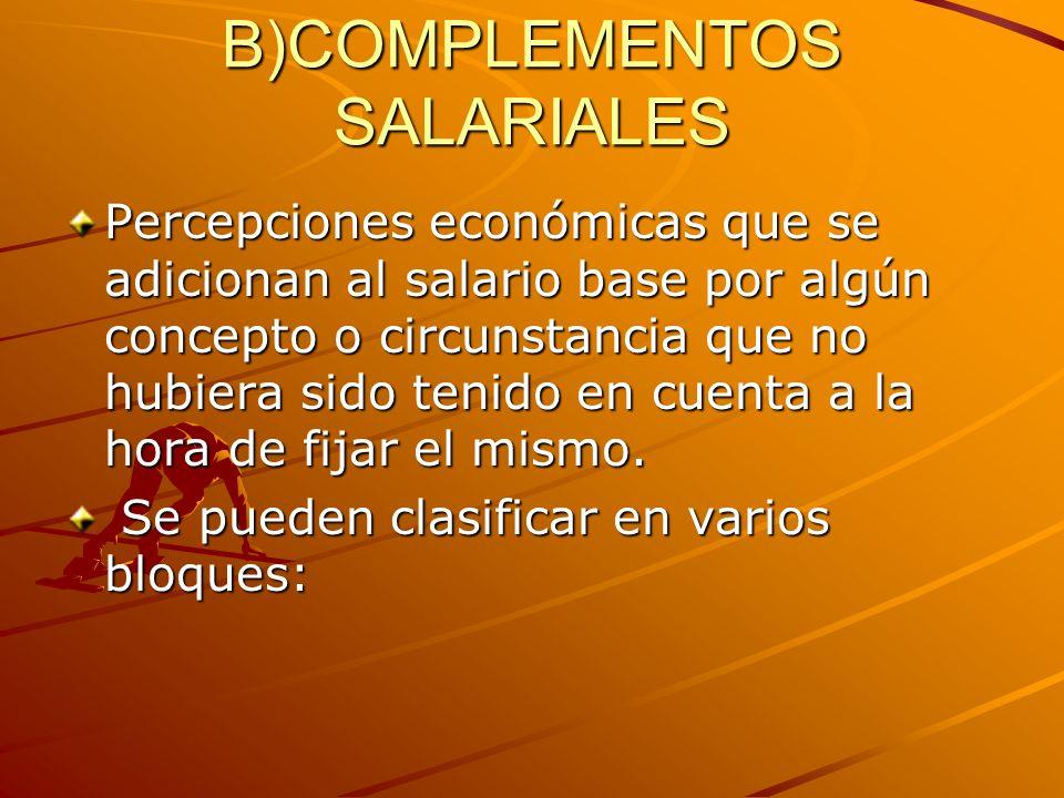 B)COMPLEMENTOS SALARIALES
